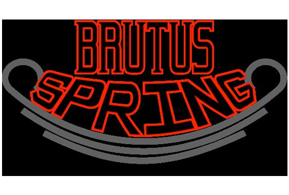 Brutus Spring